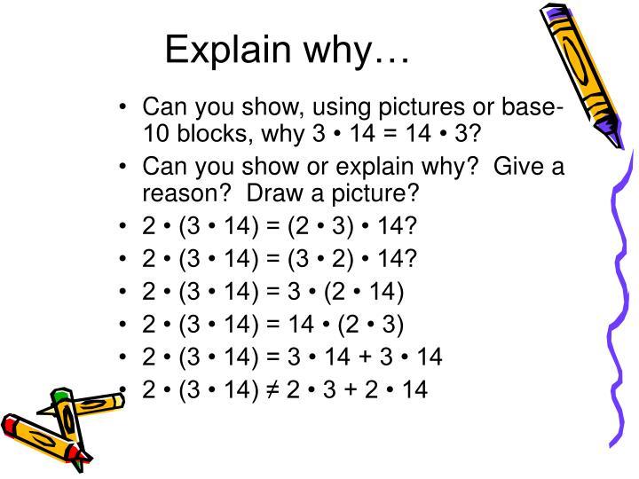Explain why…
