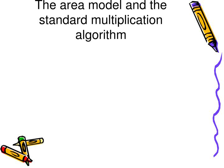 The area model and the standard multiplication algorithm