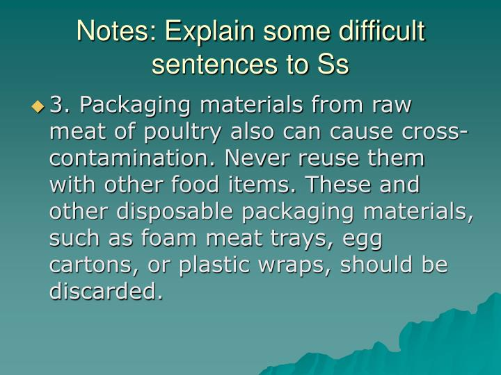 Notes: Explain some difficult sentences to Ss