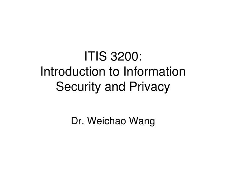 Itis 3200 introduction to information security and privacy