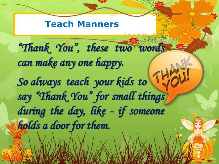 Teach Manners