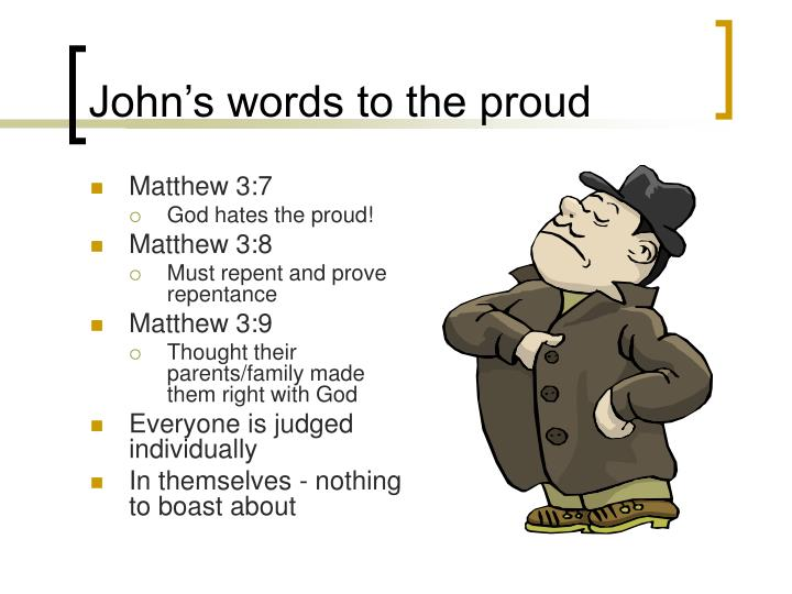 John's words to the proud