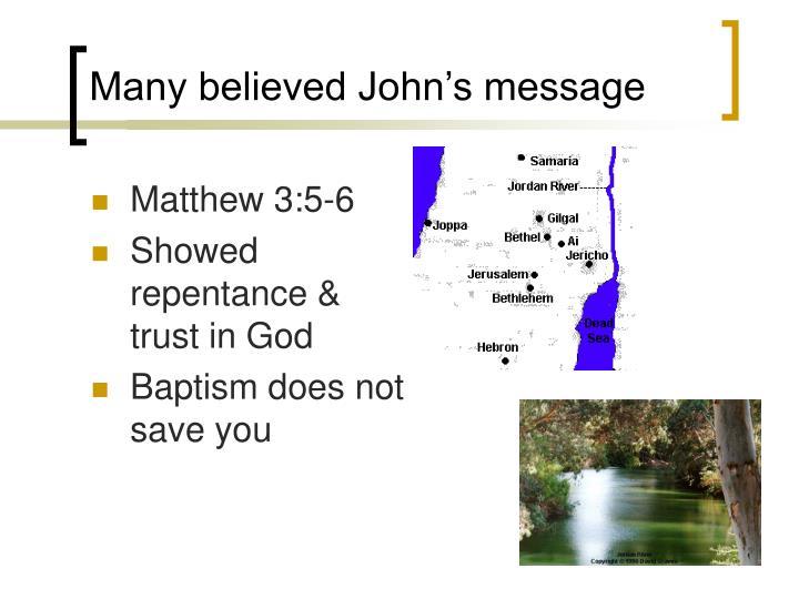 Many believed John's message