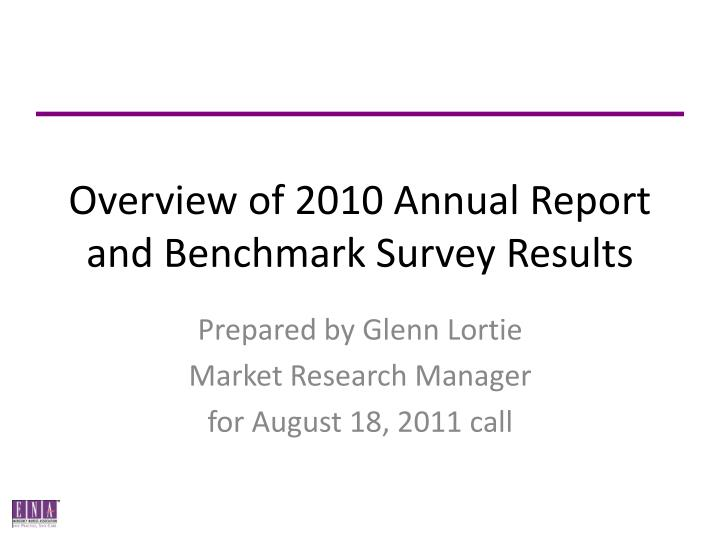 Overview of 2010 annual report and benchmark survey results