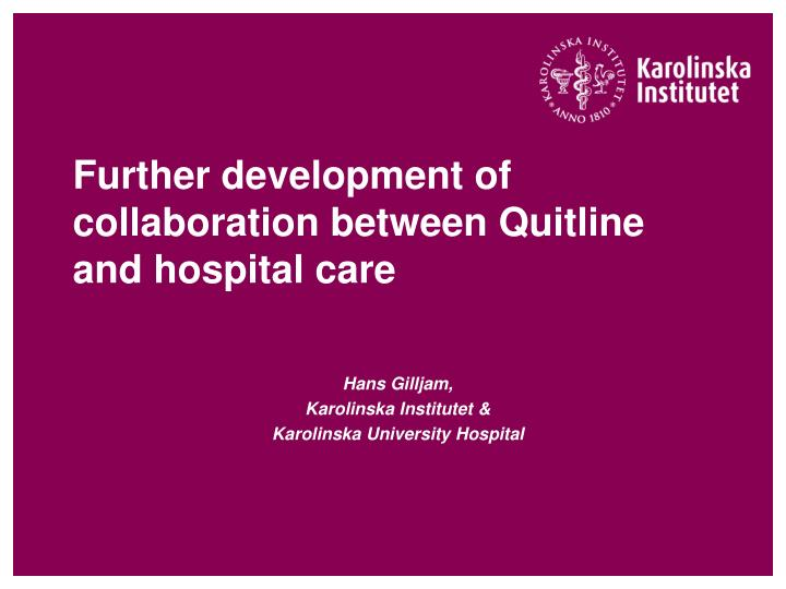 Further development of collaboration between quitline and hospital care