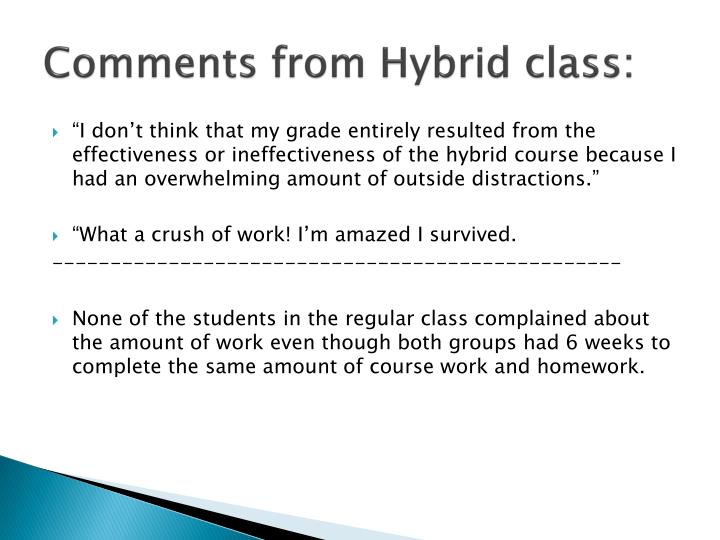 Comments from Hybrid class: