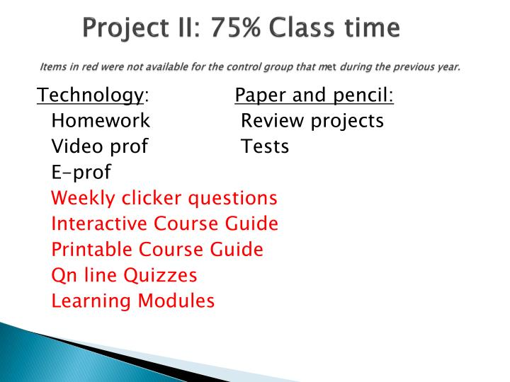 Project II: 75% Class time