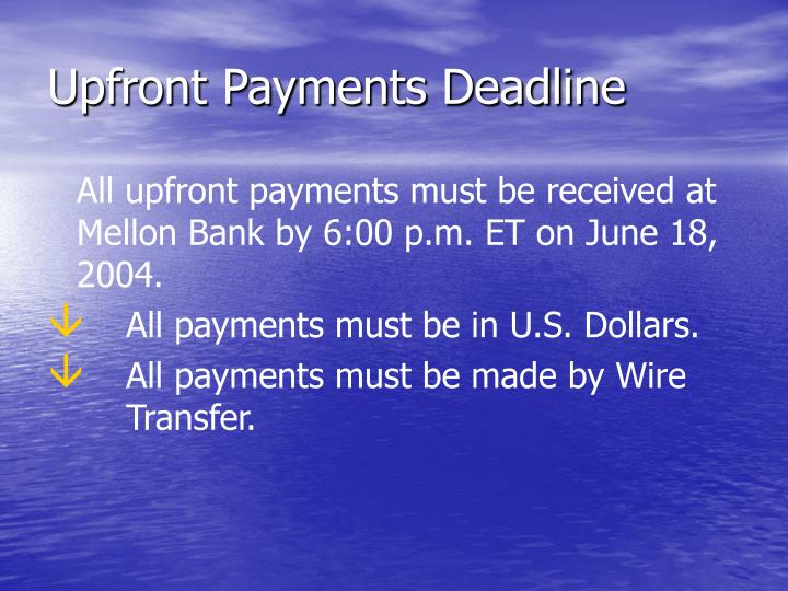 Upfront Payments Deadline