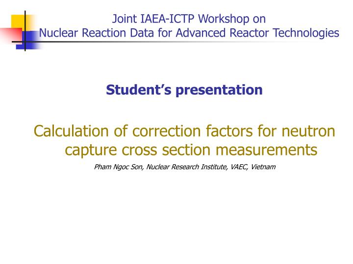Joint iaea ictp workshop on nuclear reaction data for advanced reactor technologies
