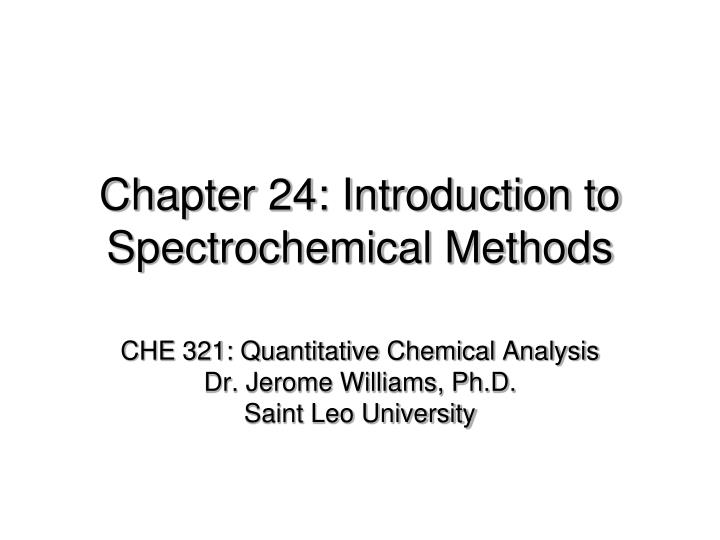 Chapter 24 introduction to spectrochemical methods