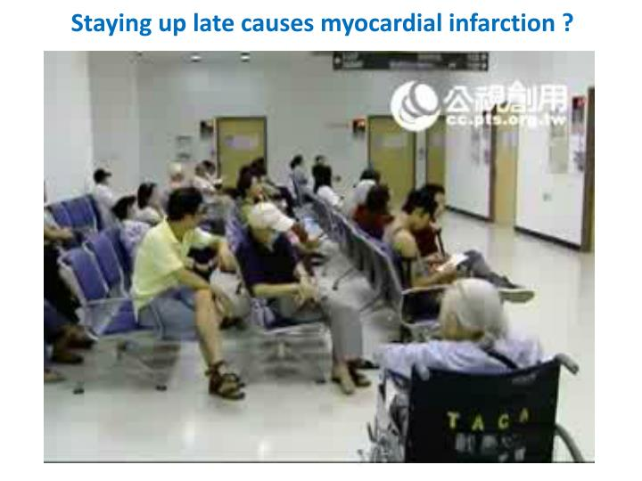 Staying up late causes myocardial infarction ?