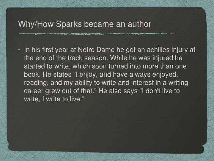 Why/How Sparks became an author