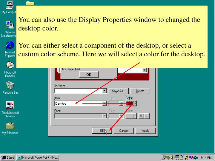 You can also use the Display Properties window to changed the desktop color.