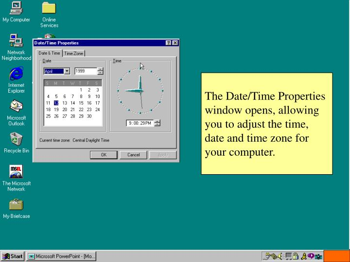 The Date/Time Properties window opens, allowing you to adjust the time, date and time zone for your computer.