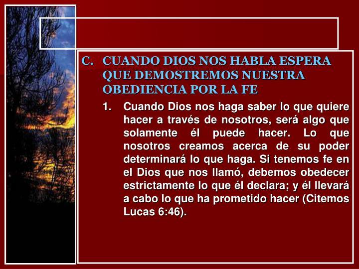 CUANDO DIOS NOS HABLA ESPERA QUE DEMOSTREMOS NUESTRA OBEDIENCIA POR LA FE