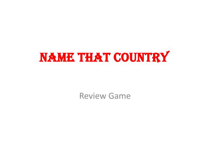 Name that country