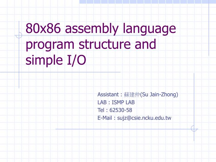 80x86 assembly language program structure and simple i o
