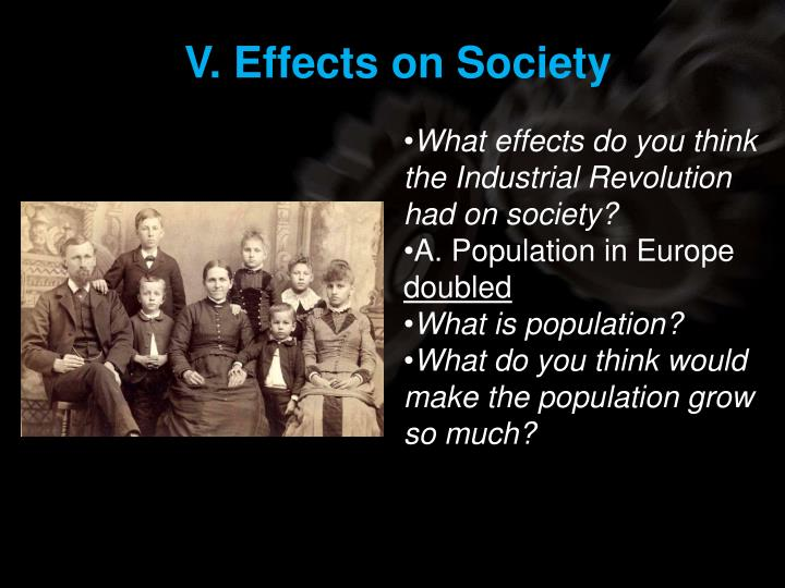 V. Effects on Society