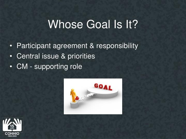 Whose Goal Is It?
