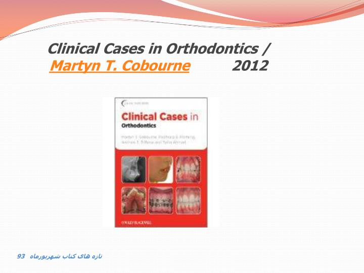 Clinical Cases in Orthodontics /