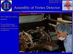 assembly of vertex detector
