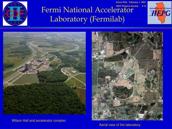 Fermi National Accelerator Laboratory (Fermilab)