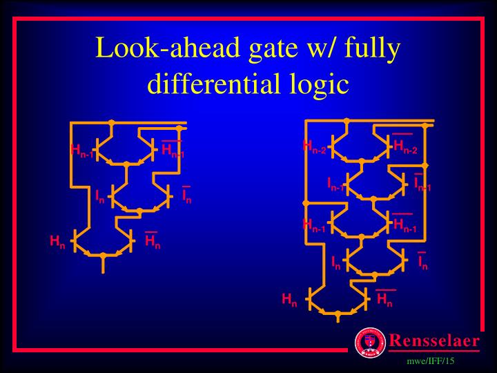 Look-ahead gate w/ fully differential logic