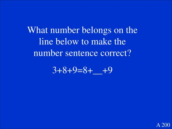 What number belongs on the line below to make the number sentence correct?