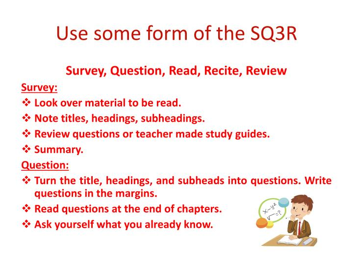 Use some form of the SQ3R