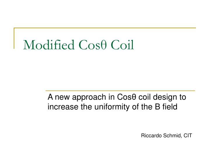 modified cos coil
