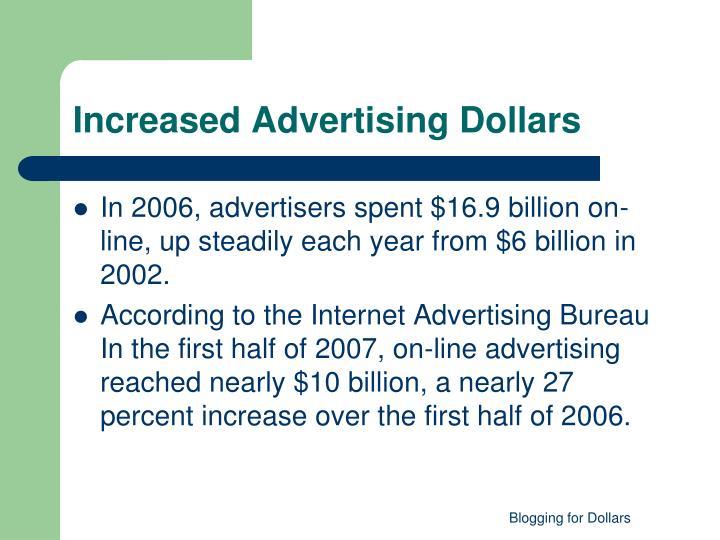 Increased Advertising Dollars