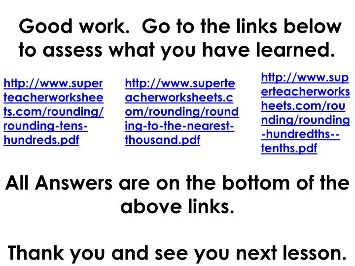 Good work.  Go to the links below to assess what you have learned.