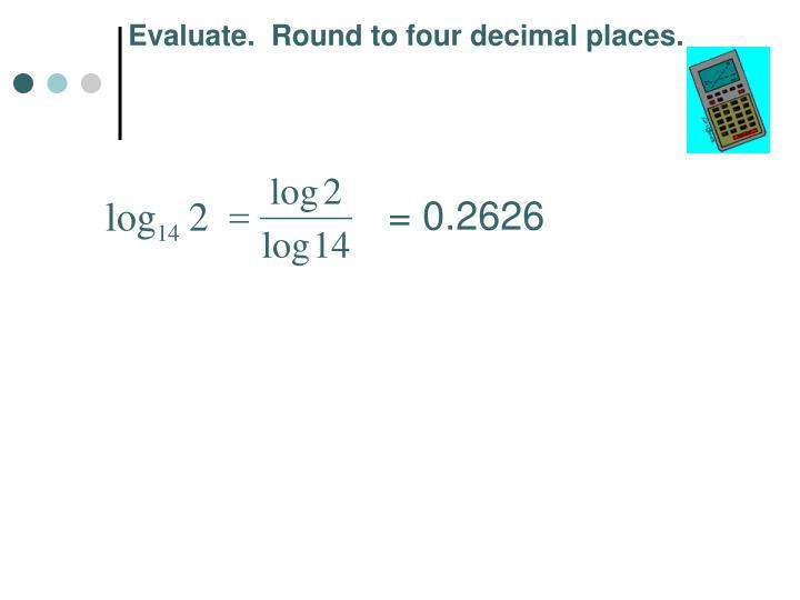 Evaluate.  Round to four decimal places.