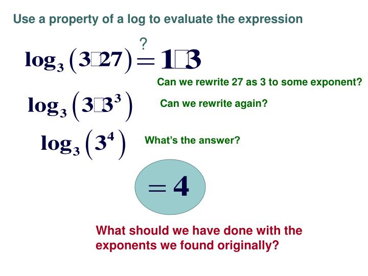 Use a property of a log to evaluate the expression