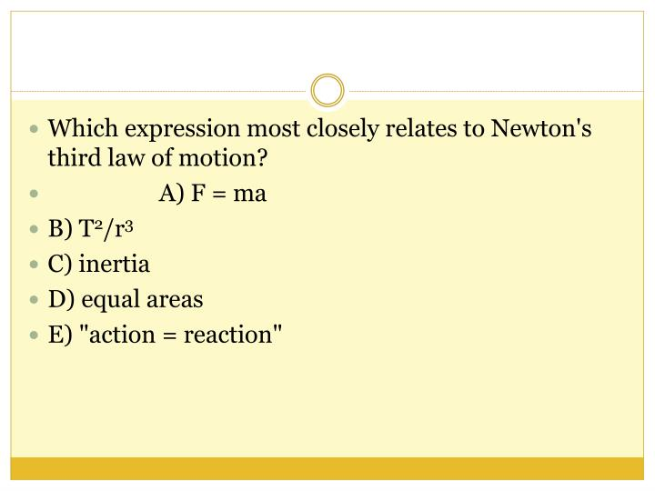 Which expression most closely relates to Newton's third law of motion?