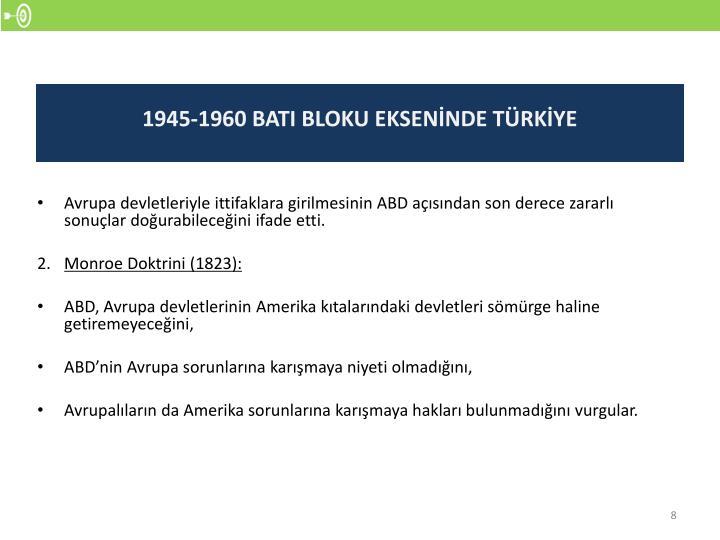 1945-1960 BATI BLOKU EKSENİNDE TÜRKİYE