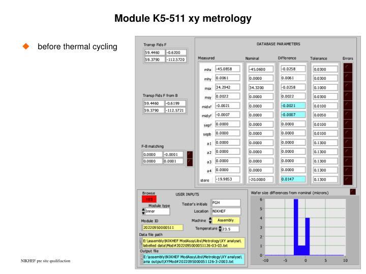 Module K5-511 xy metrology