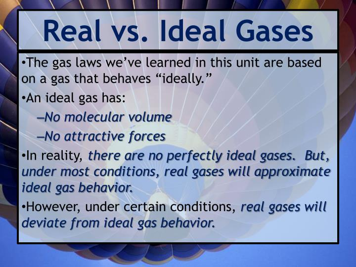 Real vs. Ideal Gases