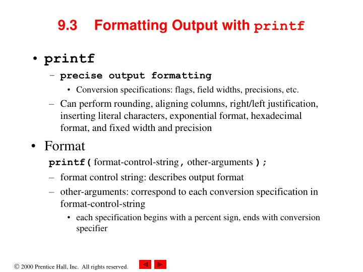 9.3	Formatting Output with