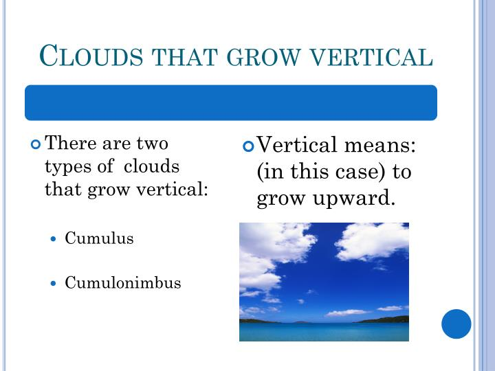 Clouds that grow vertical