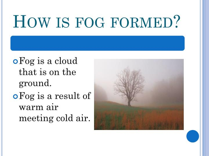 How is fog formed?