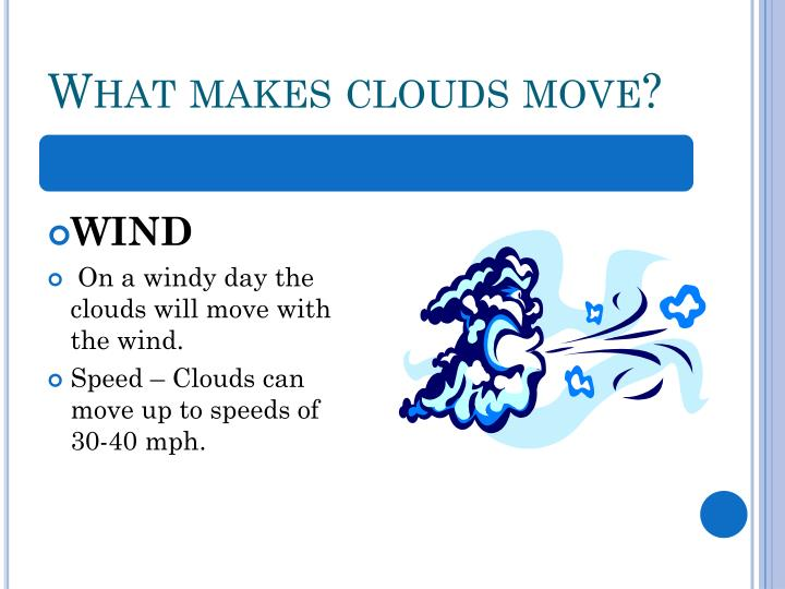 What makes clouds move?