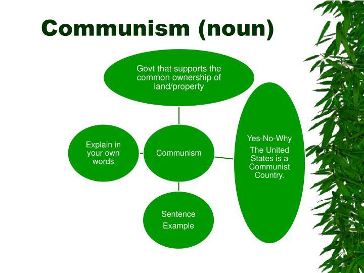 Communism (noun)