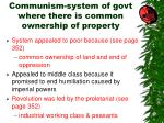 communism system of govt where there is common ownership of property