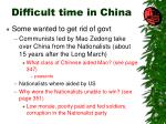 difficult time in china