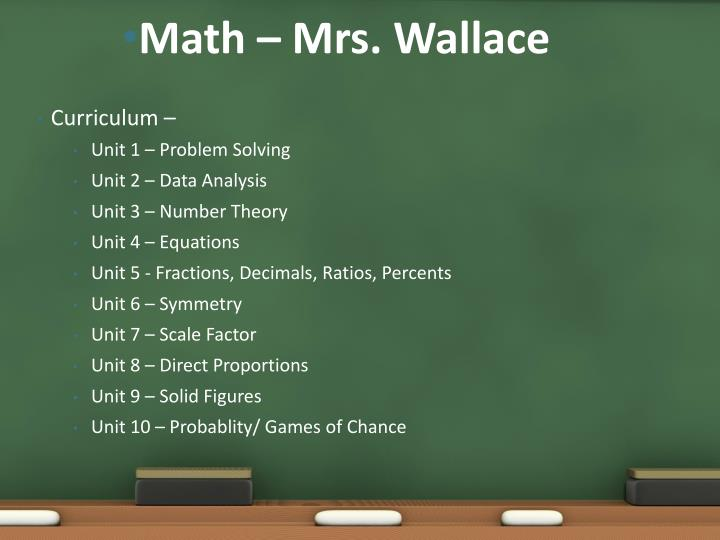 Math – Mrs. Wallace
