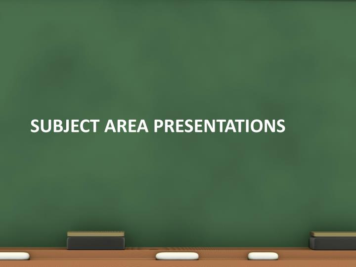 Subject Area Presentations