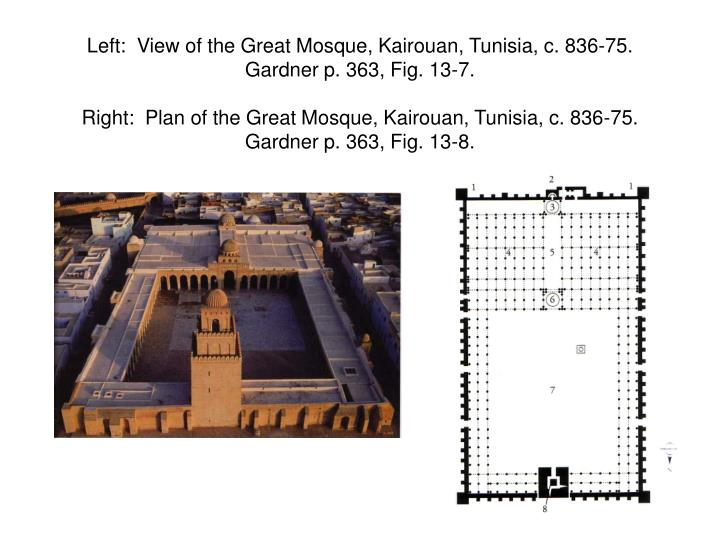Left:  View of the Great Mosque, Kairouan, Tunisia, c. 836-75.  Gardner p. 363, Fig. 13-7.