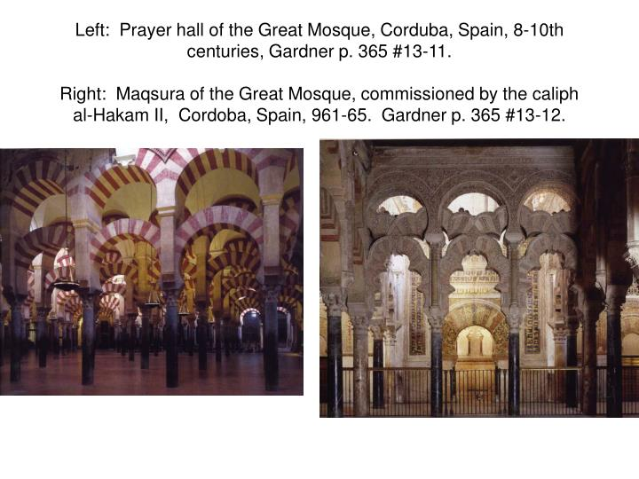 Left:  Prayer hall of the Great Mosque, Corduba, Spain, 8-10th centuries, Gardner p. 365 #13-11.