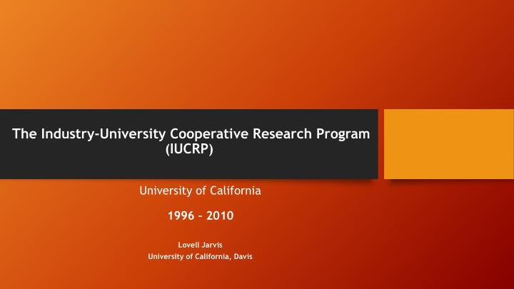The industry university cooperative research program iucrp